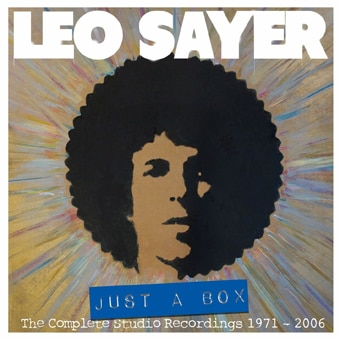 Leo Sayer: Just A Box – The Complete Studio Recordings 1971-2006