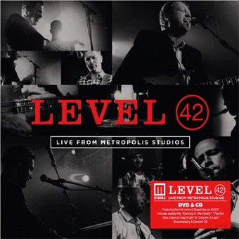 Level 42: Live From Metropolis Studios