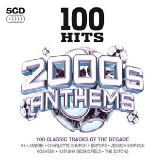 100 Hits – 2000s Anthems