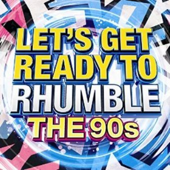 Let's Get Ready To Rhumble – The 90s! (Digital)