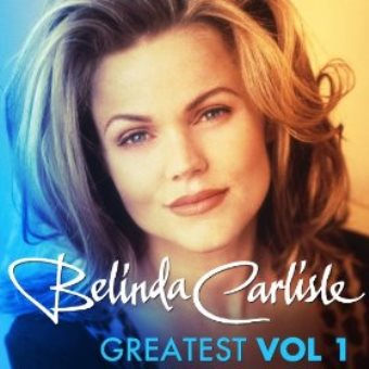 Belinda Carlisle: Greatest Vol. 1 (Digital)