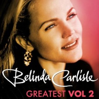 Belinda Carlisle: Greatest Vol. 2 (Digital)