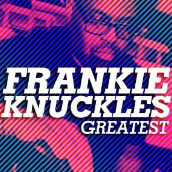 Frankie Knuckles: Greatest (Digital)