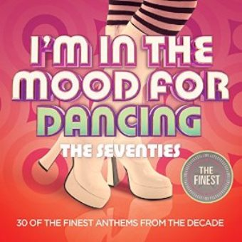 Finest: I'm In The Mood For Dancing – The Seventies (Digital)