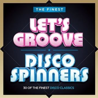 Finest: Let's Groove – Disco Spinners (Digital)