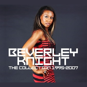 Beverley Knight: The Collection 1995 – 2007