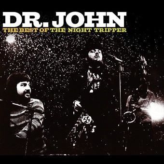 The Night Tripper: The Best Of Dr John