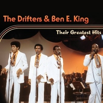 The Drifters & Ben E. King: Their Greatest Hits