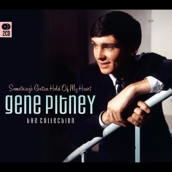 Something's Gotten Hold Of My Heart: Gene Pitney – The Collection