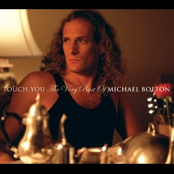 Touch You: The Best Of Michael Bolton