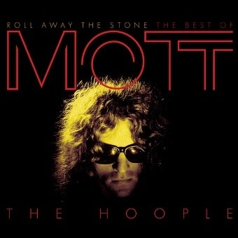 Roll Away The Stone: The Best Of Mott The Hoople