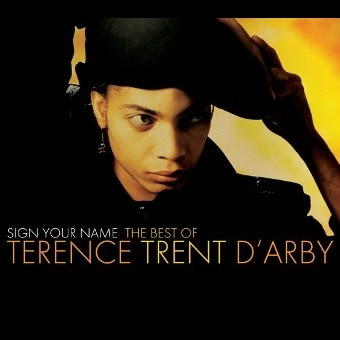 Sign Your Name: The Best Of Terence Trent D'Arby