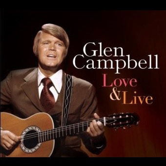 Glen Campbell: Love & Live