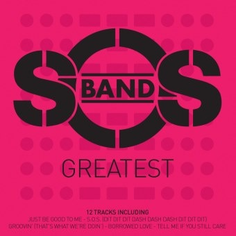 The S.O.S Band: Greatest