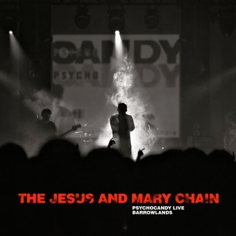 Psychocandy Live: Barrowlands