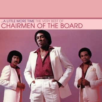 A Little More Time: The Very Best Of Chairmen Of The Board