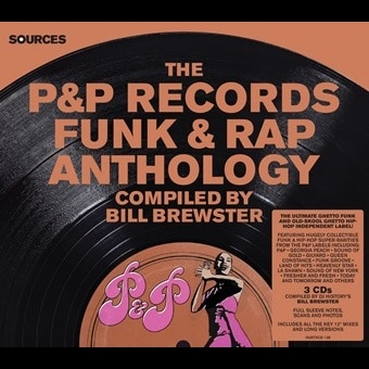 Sources: The P&P Records Funk & Rap Anthology