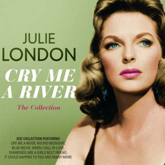 Julie London: Cry Me A River – The Collection (Legends)