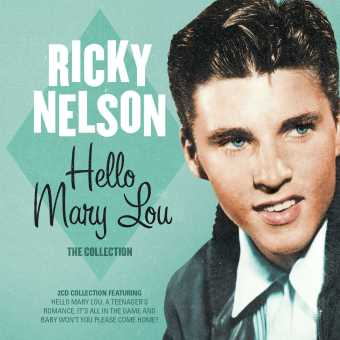 Ricky Nelson: Hello Mary Lou – The Collection (Legends)