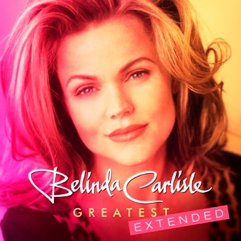 Belinda Carlisle: Greatest Extended (Digital)