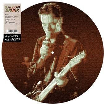 Access All Areas – Gallon Drunk (Vinyl Picture Disc)