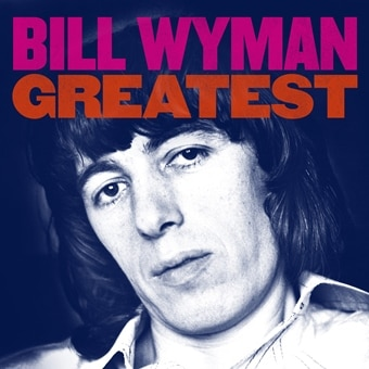 Bill Wyman: Greatest (Digital)