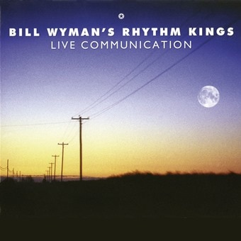Bill Wyman's Rhythm Kings: Live Communication (Digital)