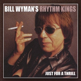 Bill Wyman's Rhythm Kings: Just For A thrill (Digital)