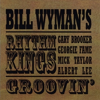 Bill Wyman's Rhythm Kings: Groovin' (Digital)