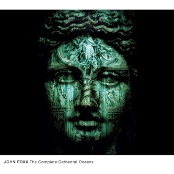 New Release: John Foxx – Cathedral Oceans Vinyl Box Set