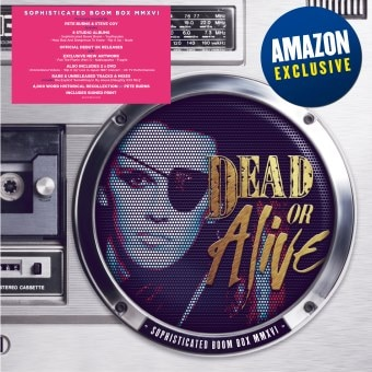 Dead Or Alive – Sophisticated Boom Box MMXVI