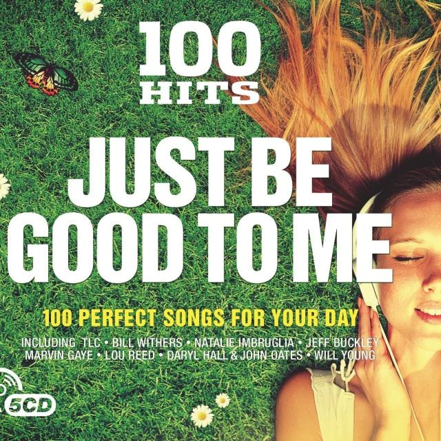 100 Hits – Just Be Good to Me