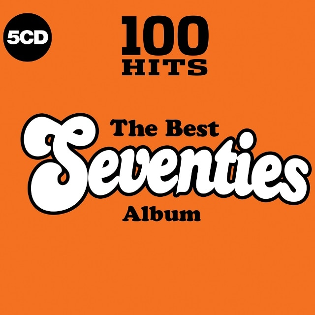 100 Hits – The Best Seventies Album