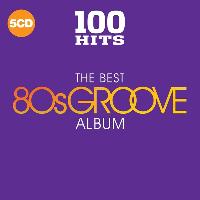 100 Hits – The Best 80s Groove Album