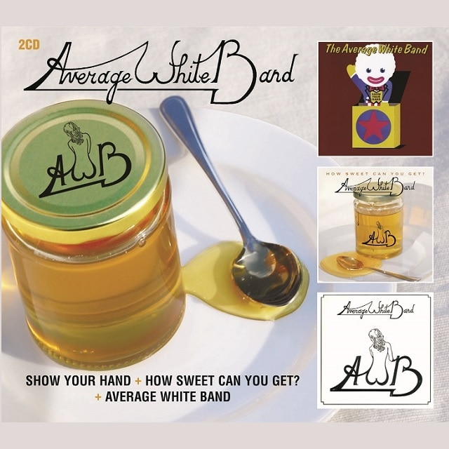 Show Your Hand + How Sweet Can You Get + Average White Band