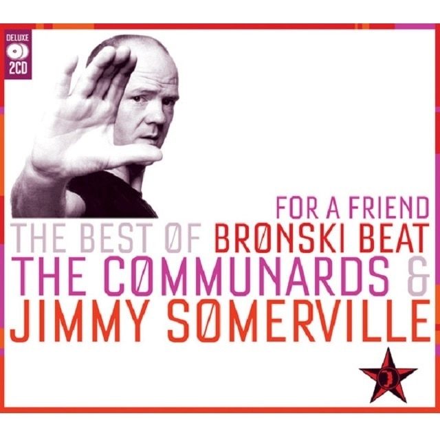 For A Friend: The Best Of Bronski Beat, The Communards and Jimmy Somerville
