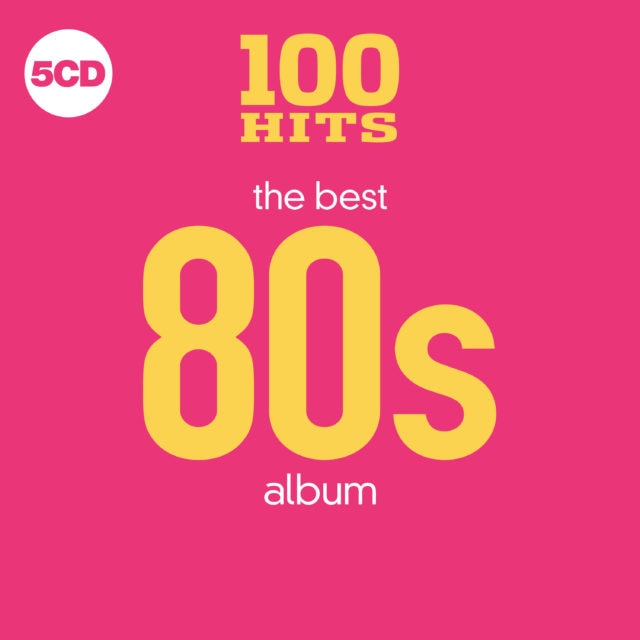 100 Hits – The Best 80s Album