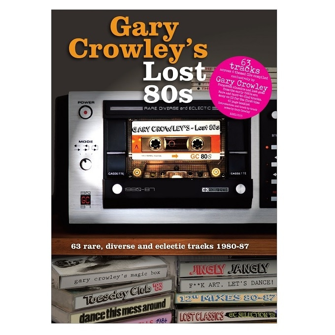 Gary Crowley's Lost 80s 1980-1987