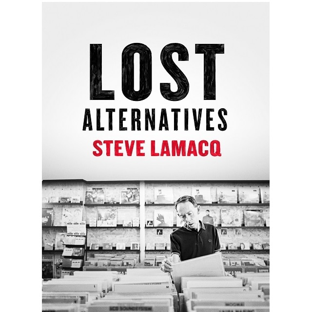 Steve Lamacq – Lost Alternatives