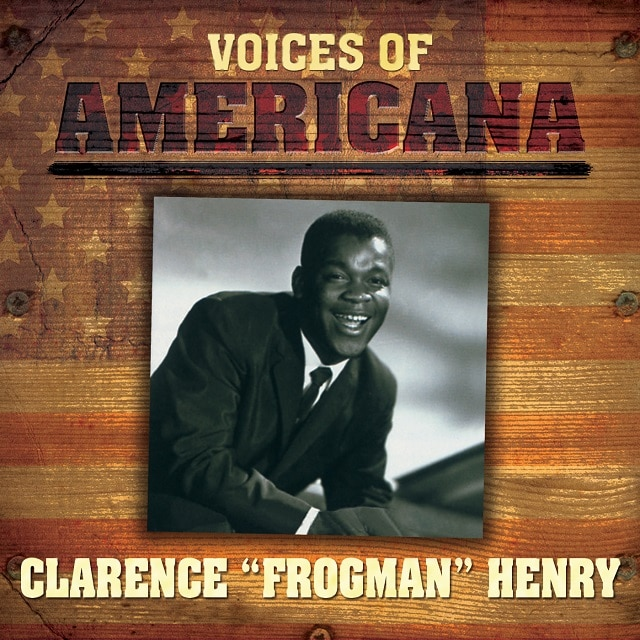 "Voices Of Americana: Clarence ""Frogman"" Henry (Digital)"