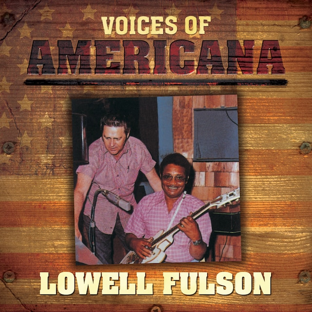 Voices of Americana: Lowell Fulson (Digital)