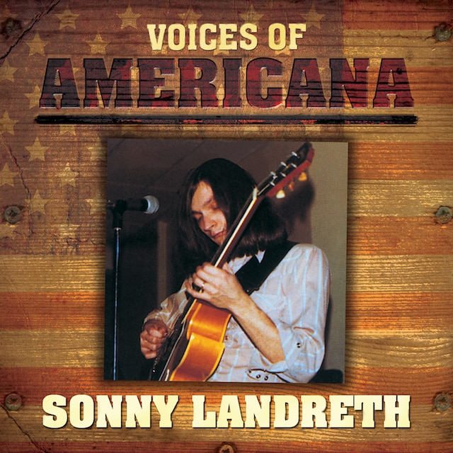 Voices Of Americana: Sonny Landreth (Digital)