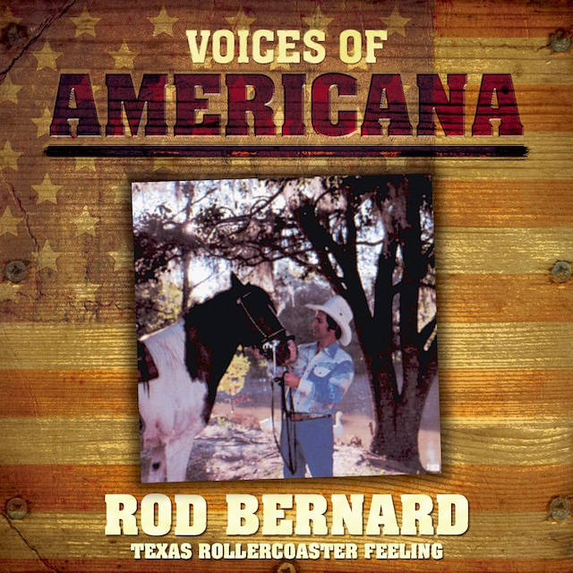 Voices Of Americana: Rod Bernard (Digital)
