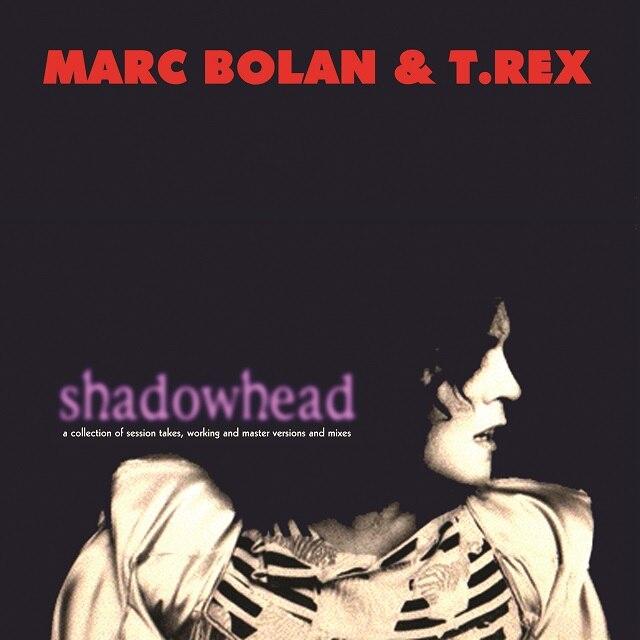 Marc Bolan & T.Rex – Shadowhead (RSD20)