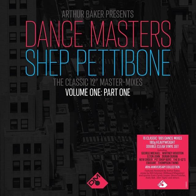 Arthur Baker Presents Dance Masters – The Shep Pettibone Master-Mixes – Vol One Part One (180g Clear Vinyl)