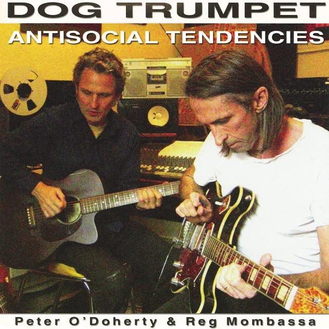 Dog Trumpet – Antisocial Tendencies (Digital)