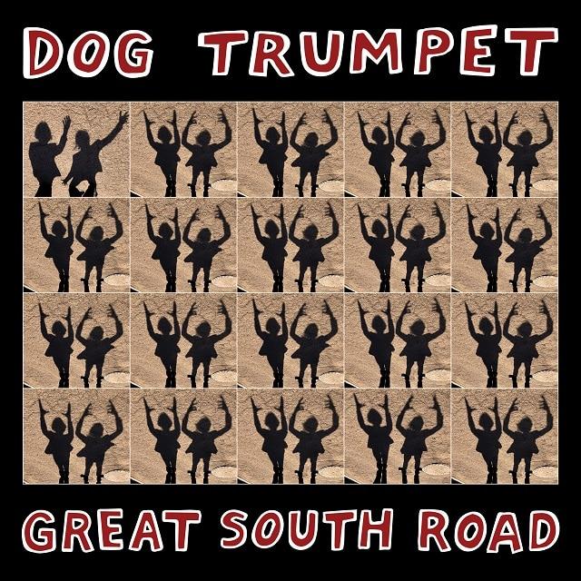 Dog Trumpet – Great South Road (Digital)