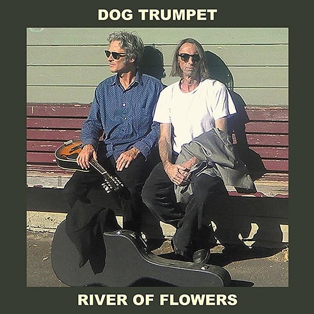 Dog Trumpet – River Of Flowers (Digital)